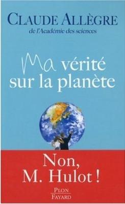 http://www.les4verites.com/upload/Image/ma-verite-sur-la-planete-claude-allegre.jpg