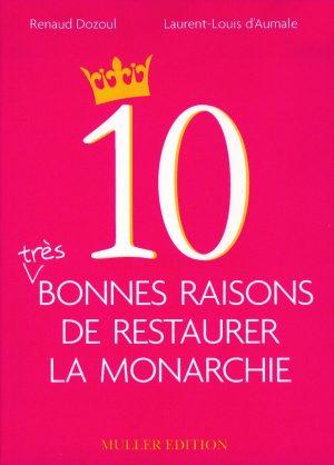 10 très bonnes raisons de restaurer la monarchie