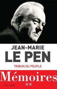 Premiere de Couverture Livre Mémoires Tome 2 de Jean-Marie Le Pen Tribun du peuple - 02 octobre 2019