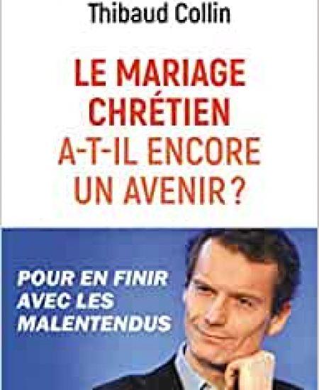 Le mariage chrétien a-t-il encore un avenir ?