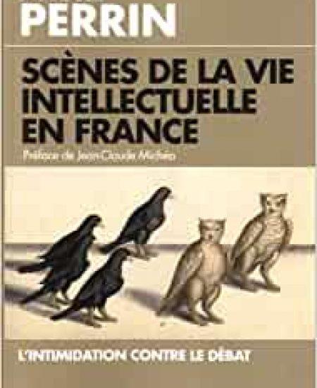 Scènes de la vie intellectuelle en France: L'intimidation contre le débat