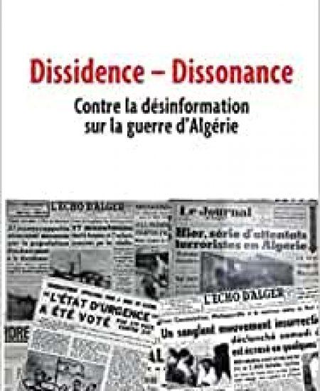 Dissidence – Dissonance: Contre la désinformation contre la guerre d'Algérie