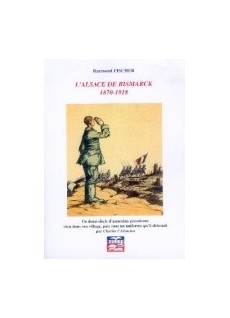 L'Alsace de Bismarck 1870-1918 (2° édition)