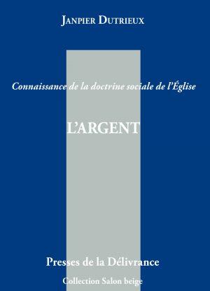 L'Argent - Connaissance de la doctrine sociale de l'Eglise