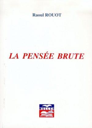 La Pensée Brute