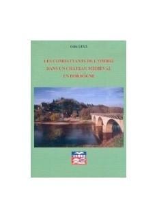 Les combattants de l'ombre dans château médiéval en Dordogne