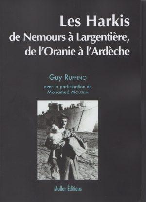 Les Harkis de Nemours à Largentière, de l'Oranie à l'Ardèche