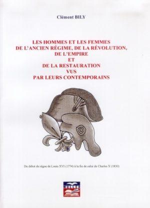 Les hommes et les femmes de l'ancien régime, de la Révolution, de l'empire et de la restauration...