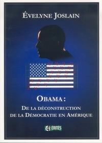 Obama : De la déconstruction de la démocratie en Amérique