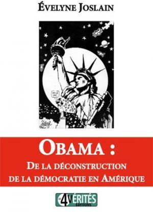 Obama : De la déconstruction de la démocratie en Amérique (1ère édition)