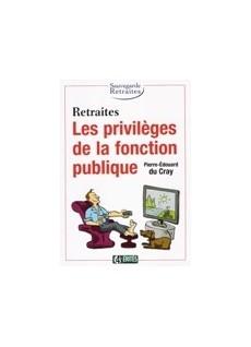 Retraites Les privilèges de la fonction publique