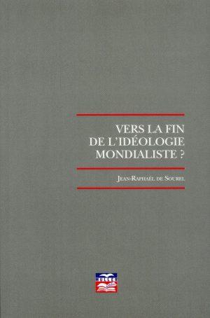 Vers la fin de l'idéologie mondialiste ? + Quel avenir pour la France ?